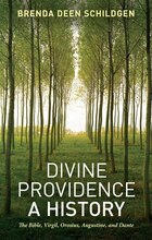 Divine Providence: A History: The Bible, Virgil, Orosius, Augustine, And Dante