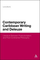 Contemporary Caribbean Writing and Deleuze: Literature Between Postcolonialism and Post-Continental…