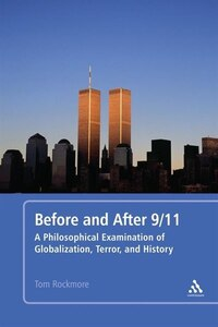 Before and After 9/11: A Philosophical Examination of Globalization, Terror, and History