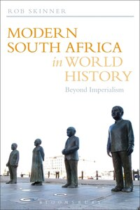 Modern South Africa in World History: Beyond Imperialism
