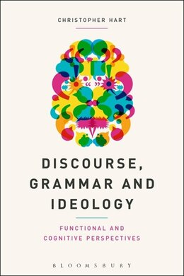 Book Discourse, Grammar and Ideology: Functional and Cognitive Perspectives by Christopher Hart