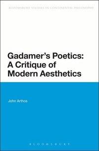 Gadamer's Poetics: A Critique Of Modern Aesthetics