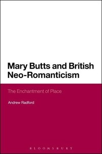 Mary Butts and British Neo-Romanticism: The Enchantment of Place