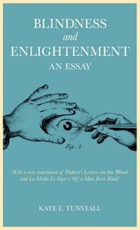 Blindness And Enlightenment: An Essay: With A New Translation Of Diderot's 'letter On The Blind…
