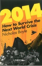 2014: How To Survive The Next World Crisis