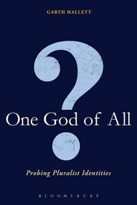 One God Of All?: Probing Pluralist Identities