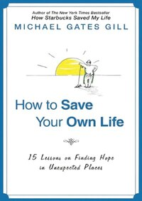 How to Save Your Own Life MP3: 15 Lessons on Finding Hope in Unexpected Places