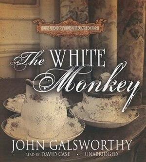 The White Monkey by John Galsworthy