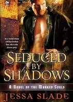 Seduced by Shadows MP3: A Novel of the Marked Souls