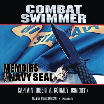Combat Swimmer: Memoirs Of A Navy Seal by Robert A. Gormly