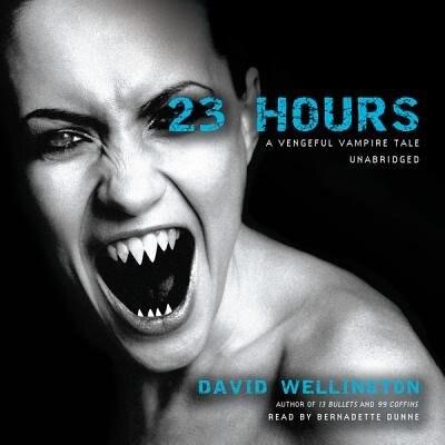 23 Hours: A Vengeful Vampire Tale by David Wellington