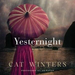 Yesternight: A Novel by Cat Winters