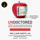 Undoctored: Why The Healthcare System Has Failed You And How You Can Discover Real Health On Your…