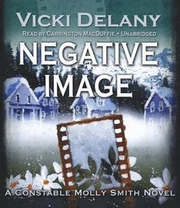 Book Negative Image: A Constable Molly Smith Novel by Vicki Delany