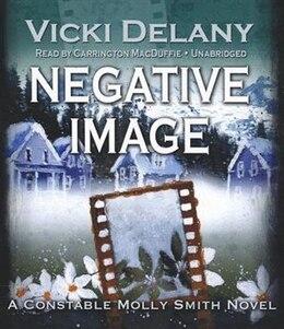 Book Negative Image: A Constable Molly Smith Novel by Vicki Delany