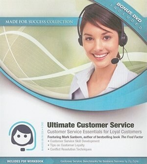 Ultimate Customer Service: Customer Service Essentials for Loyal Customers by Made For Success