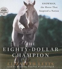"The Eighty-Dollar Champion: ""Snowman, the Horse That Inspired a Nation"""