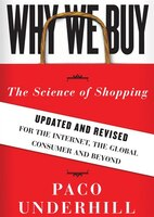 Why We Buy, Updated And Revised Edition: The Science Of Shopping