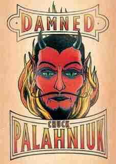 Damned: A Novel by Chuck Palahniuk