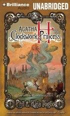 Agatha H. and the Clockwork Princess: A Girl Genius Novel
