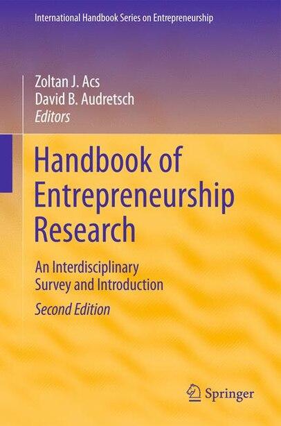 Handbook of Entrepreneurship Research: An Interdisciplinary Survey and Introduction by Zoltan J. Acs