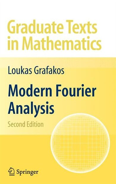 Modern Fourier Analysis by Loukas Grafakos