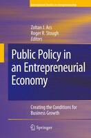 Public Policy in an Entrepreneurial Economy: Creating the Conditions for Business Growth