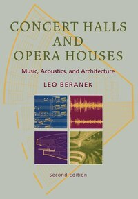 Concert Halls and Opera Houses: Music, Acoustics, and Architecture
