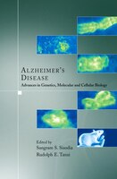 Alzheimer's Disease: Advances in Genetics, Molecular and Cellular Biology