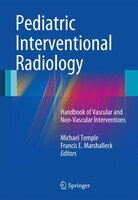 Pediatric Interventional Radiology: Handbook of Vascular and Non-Vascular Interventions
