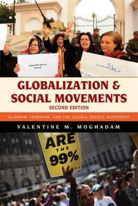 Globalization And Social Movements: Islamism, Feminism, And The Global Justice Movement