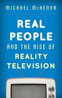 Real People And The Rise Of Reality Television