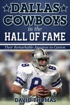 Dallas Cowboys In The Hall Of Fame: Their Remarkable Journeys To Canton