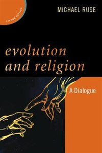 Evolution And Religion: A Dialogue