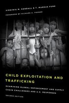 Child Exploitation And Trafficking: Examining Global Enforcement And Supply Chain Challenges And U…