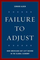 Failure To Adjust: How Americans Got Left Behind In The Global Economy