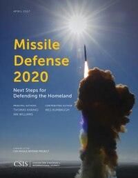 Missile Defense 2020: Next Steps For Defending The Homeland