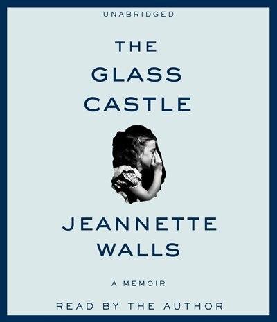 The Glass Castle: A Memoir by Jeannette Walls