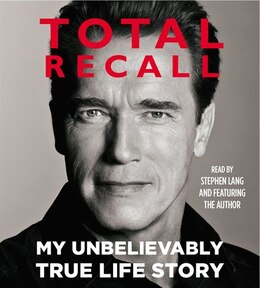 Book Total Recall: My Unbelievably True Life Story by Arnold Schwarzenegger