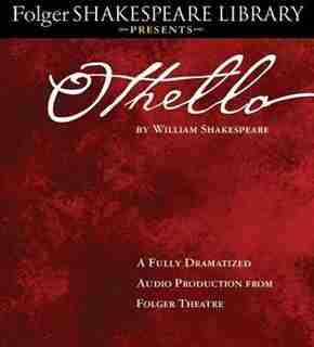 Othello: Fully Dramatized Audio Edition by William Shakespeare