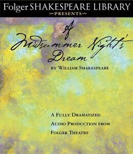 Book A Midsummer Night's Dream: Fully Dramatized Audio Edition by William Shakespeare