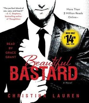 Beautiful Bastard by Christina Lauren