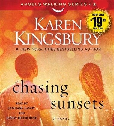 Chasing Sunsets: A Novel by Karen Kingsbury