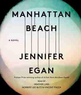 Manhattan Beach: A Novel by Jennifer Egan