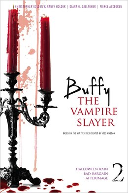 Book Buffy the Vampire Slayer 2: Halloween Rain; Bad Bargain; Afterimage by Christopher Golden