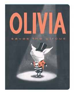 Book Olivia Saves the Circus by Ian Falconer