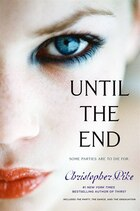 Until the End: The Party; The Dance; The Graduation