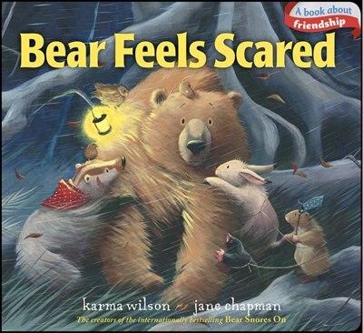 Bear Feels Scared by Karma Wilson