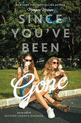 Book Since You've Been Gone by Morgan Matson