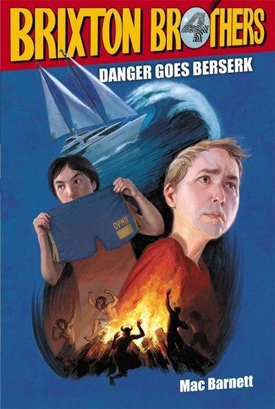 Danger Goes Berserk by Mac Barnett